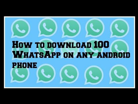 How to download 100 WhatsApp on any android phone