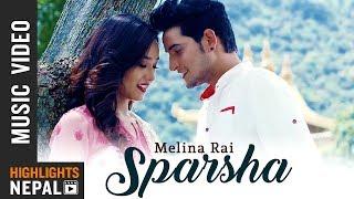 Melina Rai New Song - Sparsha Feat. Sara & Mahesh | New Nepali Song 2018/2075