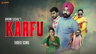 KARFU | Aman Sidhu | Gopi Alampuria | Kamal Khangura | Latest Punjabi Songs 2017 | Yellow Music