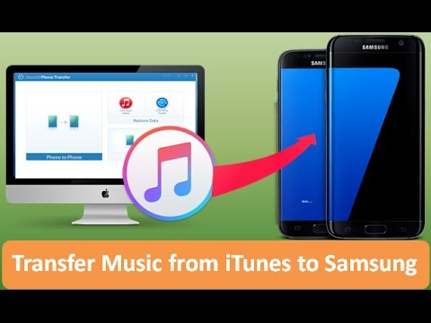 iTunes to android transfer: how to transfer music from itunes to Samsung galaxy s7/s6/s5
