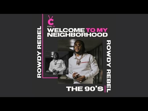 "#CivilTV: Rowdy Rebel ""Welcome To My Neighborhood: The 90's"""