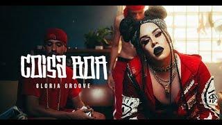 Gloria Groove - Coisa Boa