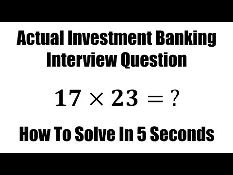 What Is 17 x 23 = ? Real Banking Interview Question. How To Solve Quickly
