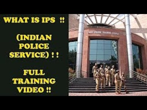 INDIA POLICE  SERVICE (I.P.S ) OFFICERS TRAINING VIDEO