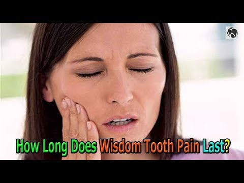 How Long Does Wisdom Tooth Pain Last - Wisdom Tooth Pain