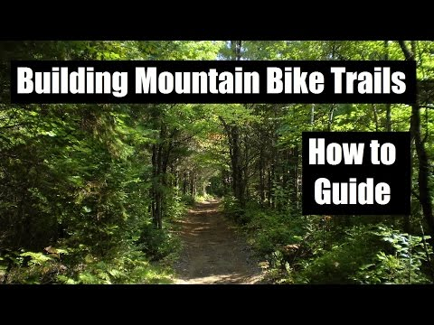 Building Mountain Bike Trails | How To Video