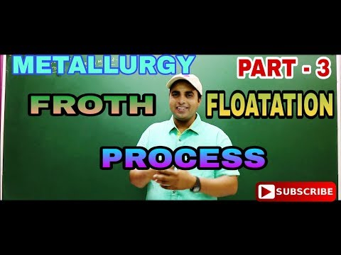 Froth Floatation Process|Metallurgy of Inorganic Chemistry for NEET|MAIN+ADVANCE|AIIMS|Part 3class12