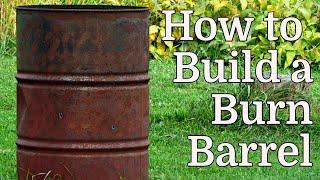 Building a Burn Barrel