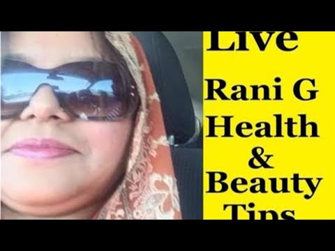 Live Rani G Health and Beauty Tips Channel in Urdu and Hindi