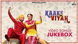 Kaake Da Viyah (Video Jukebox) Jordan Sandhu | Bunty Bains | New Punjabi Songs 2019