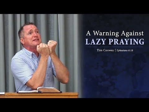 A Warning Against Lazy Praying - Tim Conway