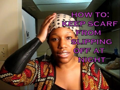 HOW TO: KEEP SCARF FROM SLIPPING OFF AT NIGHT| CHUNSIE