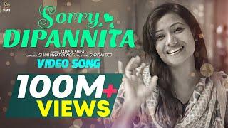 DIPANNITA , Sorry Dipannita , সরি দীপান্বিতা , Official Music Video