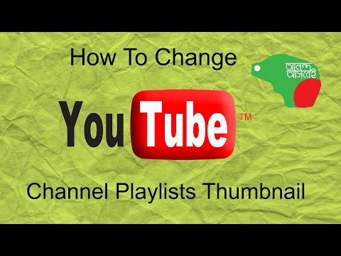 How To Change Your Youtube Channel Playlists Thumbnail