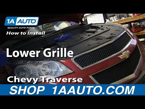 How To Install Replace Lower Grille 2009-2012 Chevy Traverse