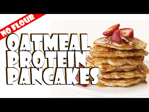 Low Carb Oatmeal Protein Pancakes for Bodybuilding and Weightloss - No Flour Added