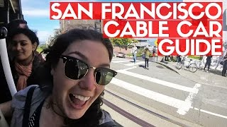 SAN FRANCISCO CABLE CAR TRAVEL GUIDE