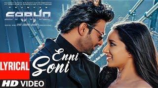 Lyrical: Enni Soni Song | Saaho | Prabhas, Shraddha Kapoor | Guru Randhawa, Tulsi Kumar