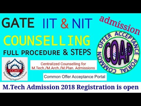 GATE COUNSELLING – ADMISSION IN IIT`S & NIT`S for M.TECH ~ STEP BY STEP PROCEDURE ~ COAP & CCMT