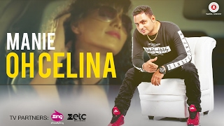 Oh Celina - Official Music Video | Manie
