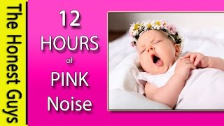 12 HOURS of PINK NOISE - Get Baby to Sleep Fast! Calms Crying Babies, Colic etc