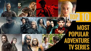 Top 10 Most popular Adventure TV Shows (Series) 2020 You Must Watch