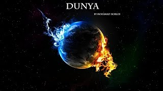 The Reality of DUNYA (Earth) by Mohamed Hoblos
