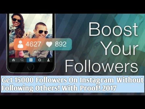 How To:Get 15000 Followers On Instagram On IOS & Android 2017!