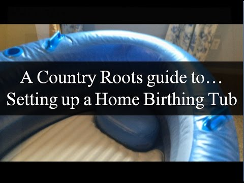 Setting up the Home Birthing Tub