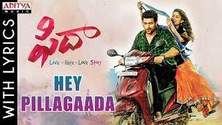 Hey Pillagaada Full Song With Lyrics | Fidaa Songs | Varun Tej, Sai Pallavi | Shakthikanth Karthick