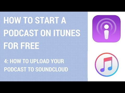 How To Start A Podcast On iTunes For Free - How To Upload Your Podcast To Soundcloud