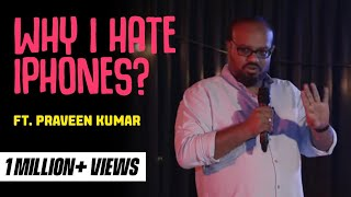 Download Why I Hate iPhones | Tamil Stand-Up Comedy | Praveen Kumar Video