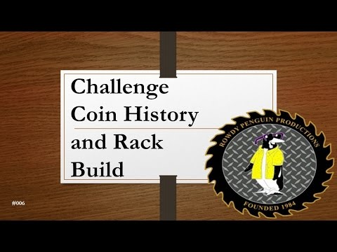 Challenge Coin History and Rack Build