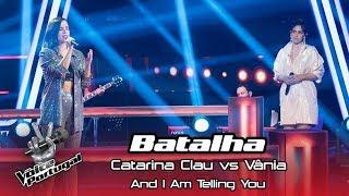 "Catarina Clau vs Vânia - ""And I Am Telling You""   Batalha   The Voice Portugal"