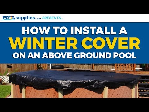 How to Install Your Above Ground Pool's Winter Cover