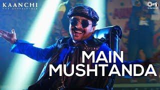 Main Mushtanda Song Video - Kaanchi | Mika Singh & Aishwarya Majmudar | Mishti | Bollywood Songs