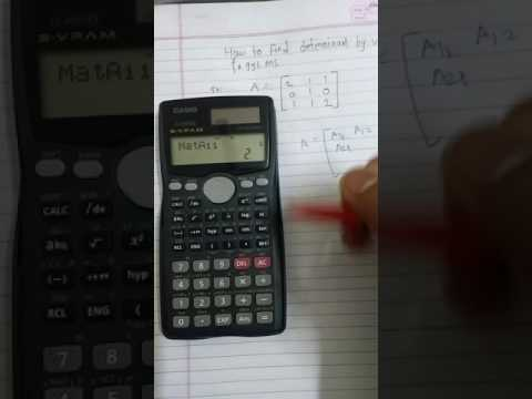 How to find determinant of matrix by using Casio fx 991ms calculator