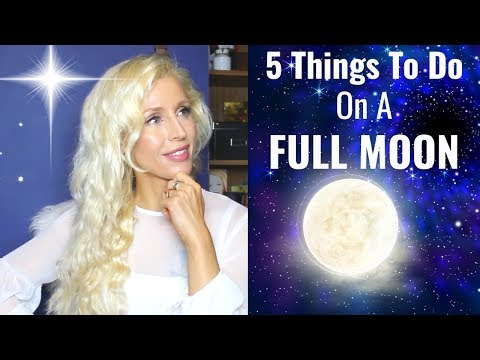 5 THINGS To DO On A FULL MOON