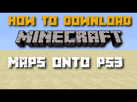 HOW TO DOWNLOAD MINECRAFT MAPS ONTO YOUR PS3! TUTORIAL