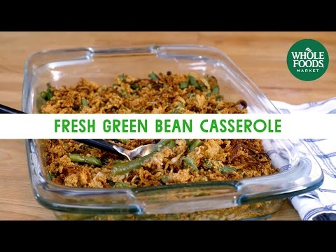 Fresh Green Bean Casserole | Freshly Made | Whole Foods Market