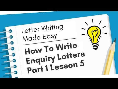 How To Write Enquiry Letters Part 1 - Letter Writing Made Easy - Lesson 5