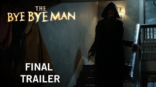 The Bye Bye Man | Final Trailer | Now Playing In Theaters