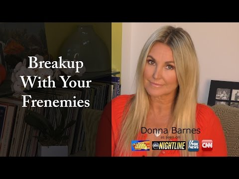 Breakup With Your Frenemies