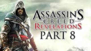 Assassin's Creed Revelations Walkthrough - Part 8 Let's Play HD (ACR Gameplay & Commentary)