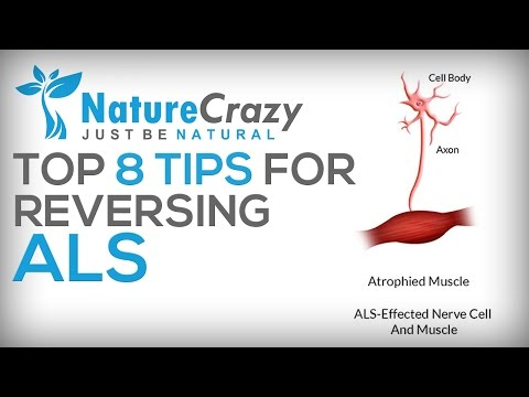 Nature Crazy's Top 8 Tips For Reversing ALS / Lou Gehrig's Disease