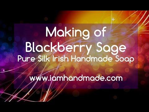 Making of Blackberry Sage Pure Silk Irish Handmade Soap www.iamhandmade.com