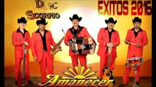 Conjunto Amanecer Mix Exitos 2016 Dj Scorpio