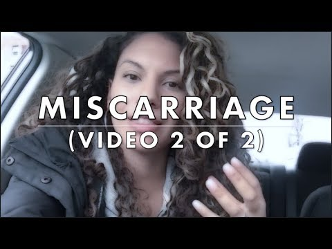 Missed Miscarriage | During & After | (Video 2 of 2)