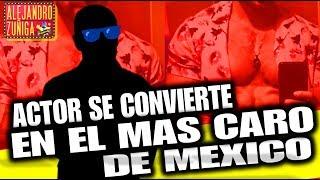 Download ACTOR SE CONVIERTE EN EL MAS CARO DE MEXICO Video