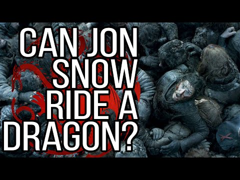 Can Jon Snow Ride a Dragon in Game of Thrones?